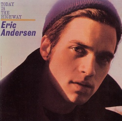 Eric Andersen : Today is the highway, VSD-79157 (1965)